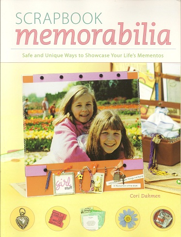 Scrapbook Memorabilia  Safe and Unique Ways to Showcase Your Life's Mementos, Dahmen, Cori