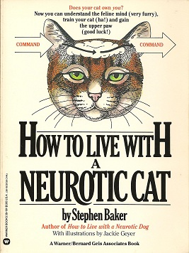 How to Live with a Neurotic Cat, Baker, Stephen