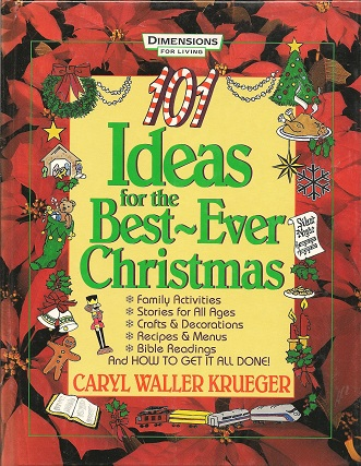 101 Ideas for the Best-Ever Christmas, Krueger, Caryl Waller; Armstrong, Tom