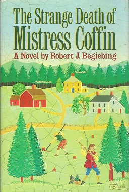The Strange Death of Mistress Coffin, Begiebing' Robert J