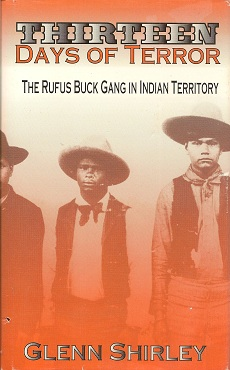 Thirteen Days of Terror:  The Rufus Buck Gang in Indian Territory, Shirley, Glenn