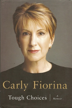 Tough Choices:  A Memoir, Fiorina, Carly