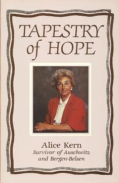 Tapestry of Hope:  Survivor of Auschwitz and Bergen-Belsen, Kern, Alice