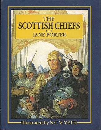 The Scottish Chiefs, Porter, Jane; Smith, Nora A.; Wiggin, Kate Douglas; Wyeth, N. C.