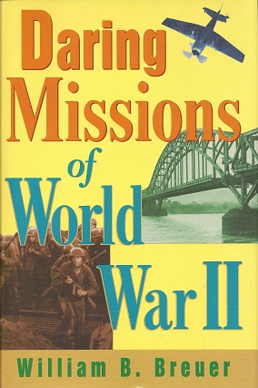 Daring Missions of World War II, Breuer, William