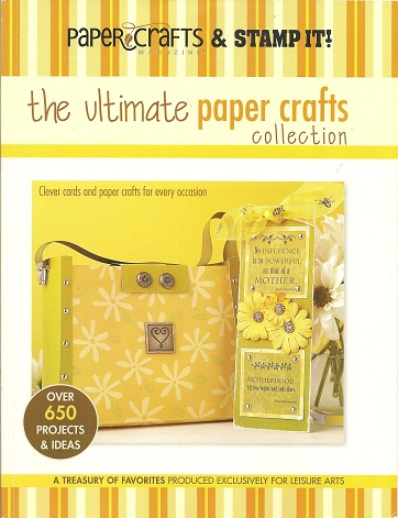 The Ultimate Paper Crafts Collection, Paper Crafts Magazine; Stamp It Magazine; Leisure Arts Magazine; Croninger, Stacy