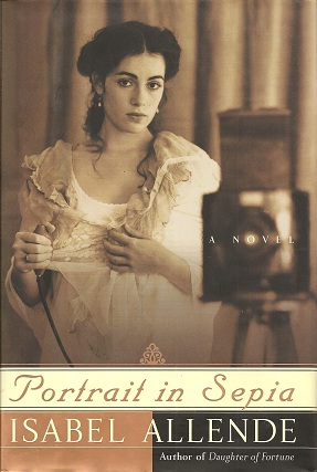 Portrait in Sepia:  A Novel, Allende, Isabel; Peden (from the Spanish), Margaret Sayers