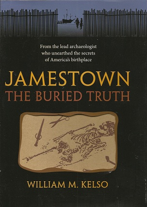 Jamestown, the Buried Truth, Kelso, William M.