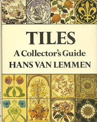 Tiles:  A Collector's Guide, Lemmen, Hans Van