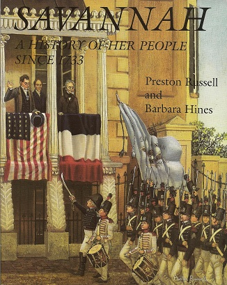 Savannah:  A History of Her People Since 1733, Russell, Preston; Hines, Barbara