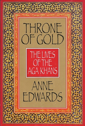 Throne of Gold:  The Lives of the Aga Khans, Edwards, Anne