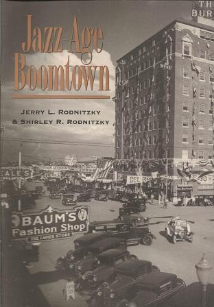 Jazz-Age Boomtown, Rodnitzky, Jerry; Rodnitzky, Shirley