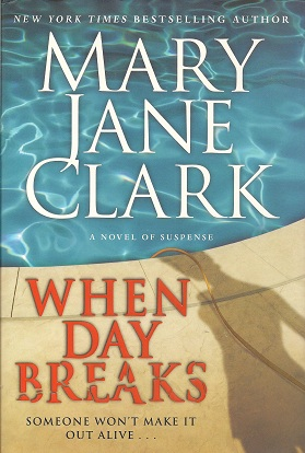 When Day Breaks:  A Novel of Suspense, Clark, Mary Jane; Keating, Isabel