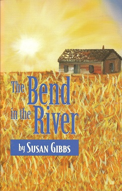 The Bend in the River:  A Novel, Gibbs, Susan
