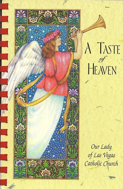 A Taste of Heaven: A Collection of Recipes by Our Lady of Las Vegas Catholic Church, Our Ladies Guild of Our Lady of Las Vegas