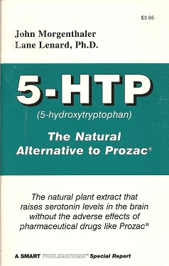 5-HTP The Natural Alternative to Prozac, Morgenthaler, John; Lenard, Lane