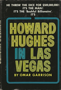 Howard Hughes in Las Vegas, Garrison, Omar