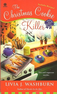 The Christmas Cookie Killer:  A Fresh- Baked Mystery, Washburn, Livia J.