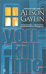 You Kill Me, Gaylin, Alison