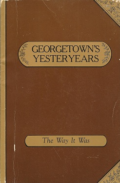 Georgetown's Yesteryears:  An Oral History Anthology