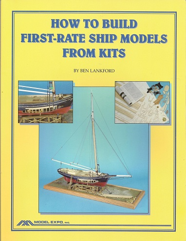 How to Build First-Rate Ship Models from Kits., Lankford, Ben.