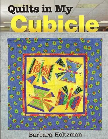 Quilts in My Cubicle, Holtzman, Barbara