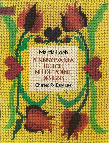 Pennsylvania Dutch Needlepoint Designs:  Charted for Easy Use, Loeb, Marcia