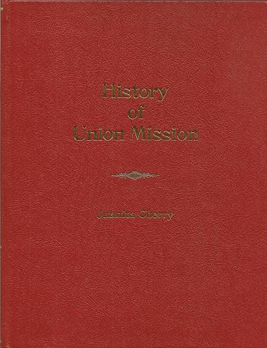 History of Union Mission, Cherry, Juanita