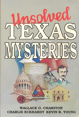 Unsolved Texas Mysteries, Chariton, Wallace O.; Young, Kevin; Eckhardt, Charlie
