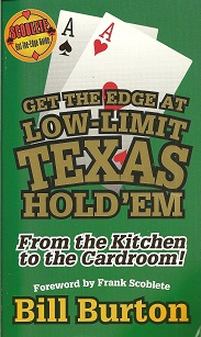 Get the Edge At Low-Limit Texas Hold'em:  From the Kitchen to the Cardroom, Burton, Bill