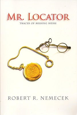 Mr. Locator:  Tracer of Missing Heirs, Nemecek, Robert