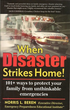 When Disaster Strikes Home!: 101 ways to protect your family from unthinkable emergencies, Beren, Norris L.