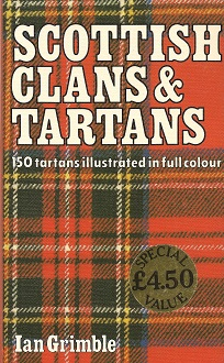 Scottish Clans and Tartans:  150 Tartans Illustrated in Full Colour, Grimble, Ian