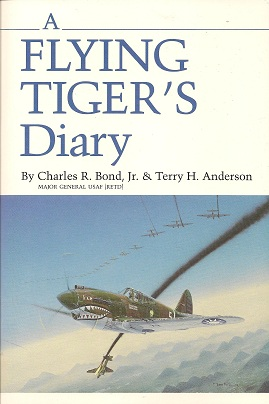 A Flying Tiger's Diary, Bond Jr., Charles R.; Anderson Ph.D., Dr. Terry H.