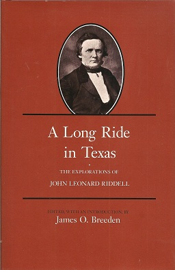 A Long Ride in Texas:  The Explorations of John Leonard Riddell, Breeden, James O.