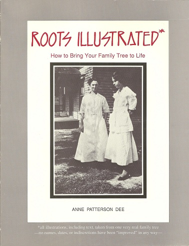 Roots Illustrated:  How to Bring Your Family Tree to Life, Dee, Anne P.