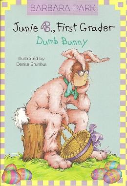 Junie B., First Grader:  Dumb Bunny, Park, Barbara; Brunkus, Denise