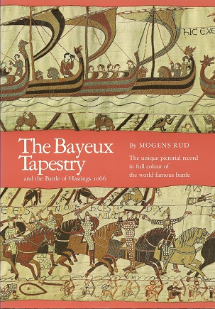 The Bayeux Tapestry and the Battle of Hastings, 1066, Rud, Mogens; Bojesen, C.