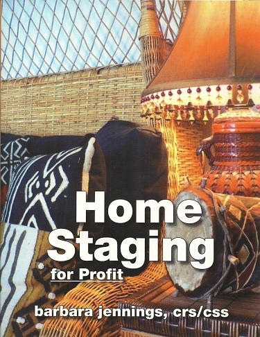 Home Staging for Profit - Enhanced to Sell Practically Everything You Ever Wanted to Know..., Jennings CRS/CSS, Barbara