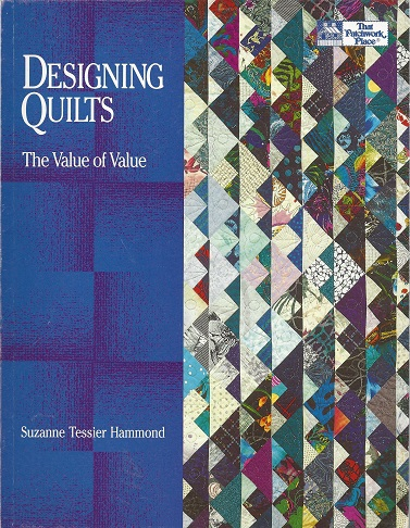 Designing Quilts  The Value of Value, Hammond, Suzanne