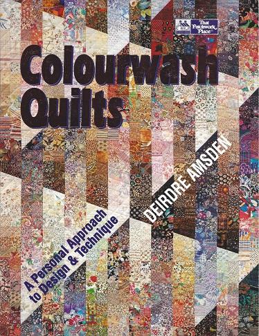 Colourwash Quilts:  A Personal Approach to Design & Technique, Amsden, Deirdre