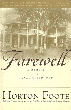 Farewell:  A Memoir of a Texas Childhood, Foote, Horton