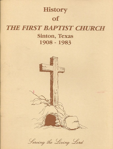Getting to Know You:  History of the First Baptist Church, Sinton, Texas, 1908-1983