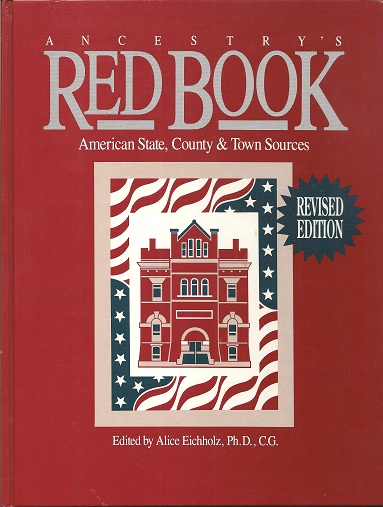 Ancestry's Red Book  American State, County and Town Sources, 2nd Edition, Eichholz, Alice