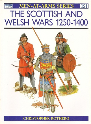 The Scottish and Welsh Wars 1250-1400, Rothero, Christopher