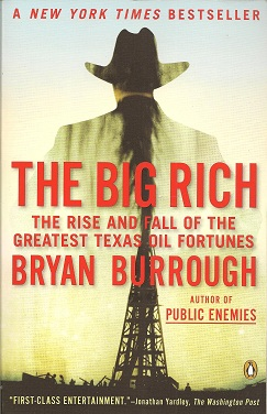The Big Rich:  The Rise and Fall of the Greatest Texas Oil Fortunes, Burrough, Bryan