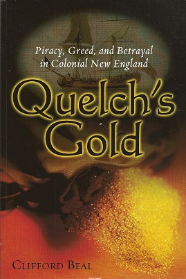 Quelch's Gold:  Piracy, Greed, and Betrayal in Colonial New England, Beal, Clifford