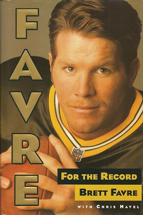 Favre:  For the Record, Favre, Brett; Havel, Chris