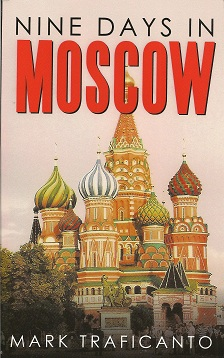 Nine Days in Moscow, Traficanto, Mark