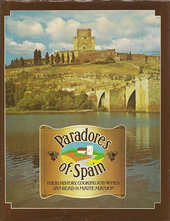 Paradors of Spain:  Their History, Cooking and Wines, Read, Jan